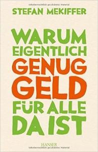 """Buchcover """"Warum eigentlich genug Geld für alle da ist"""". Foto: Hanser-Verlag"""