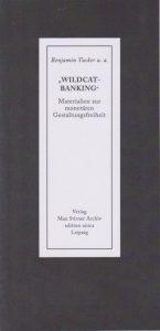"""Buchcover """"Wildcat-Banking"""". Foto: Verlag Max Stirner Archiv edition unica Leipzig"""