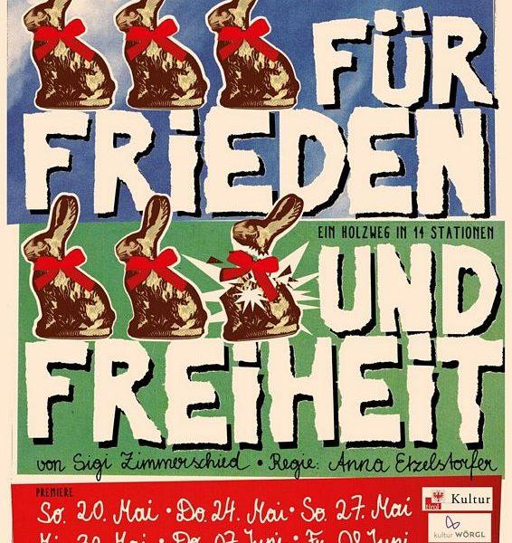 """Plakat """"Für Frieden und Freiheit"""" 2018. Foto: Gaststubenbühne Wörgl"""