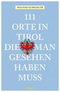 """Buchcover """"111 Orte in Tirol, die man gesehen haben muss"""". Foto: Emons Verlag"""