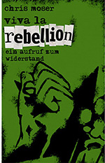 "Buchcover ""Viva la Rebellion"". Foto: Chris Moser"