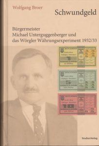 """Buchtipp: Alle Infos zum Wörgler Freigeld gibt´s im Buch """"Schwundgeld"""" von Dr. Wolfgang Broer. Foto: Unterguggenberger Institut"""